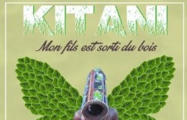 """Kitani, est sorti du bois"""