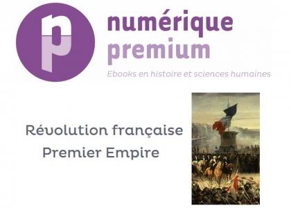 Numérique Premium - Révolution française – Premier Empire